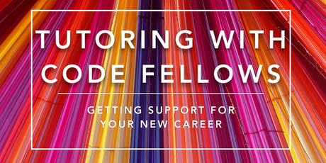 Partner Power Hour - Tutoring with Code Fellows:  Getting support for your new career tickets