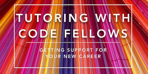 Partner Power Hour - Tutoring with Code Fellows:  Getting support for your new career