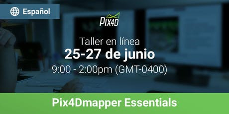 Pix4Dmapper Essentials en español - Online tickets