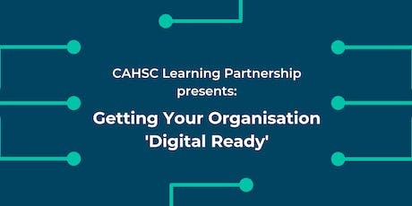 Getting Your Care Organisation 'Digital Ready' tickets