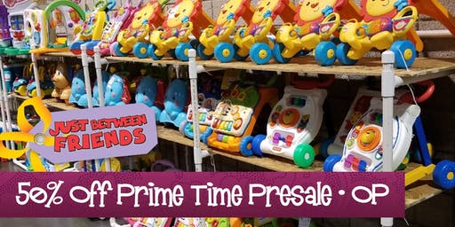 50% OFF PRIME TIME PRESALE  Just Between Friends Overland Park Fall Sale