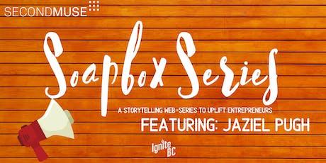 Soapbox Series - Episode 1 Taping (Feat. Jaziel Pugh) tickets