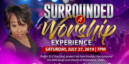 "SURROUNDED- ""A Worship Experience """