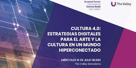 Cultura 4.0: Estrategias digitales para el arte y la cultura en un mundo hiperconectado entradas