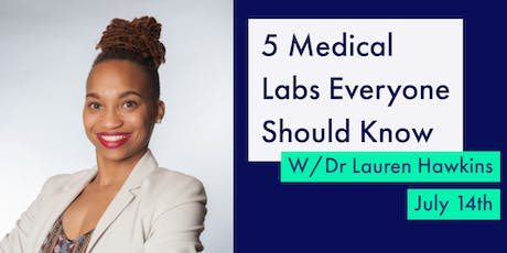 5 Medical Labs Everyone Should Know w/ Dr. Lauren Hawkins tickets