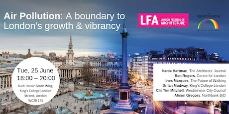 Air Pollution: A boundary to London's growth & vibrancy tickets