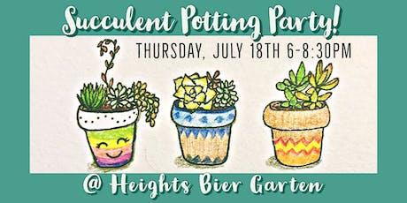 Succulent Potting Party @ Heights Bier Garten! tickets