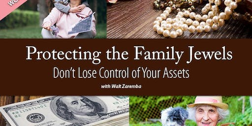 Protecting Your Family Jewels - Free registration.