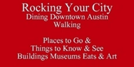 Free eBook & Book Tour Rocking Dining Downtown Austin Walking Buildings Museums Eats & Art Places to Go & Things to Know & See - 512 821-2699 University Etiquette tickets