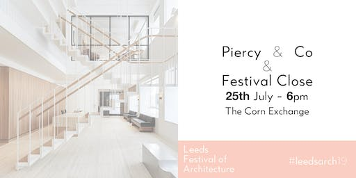 Leeds Festival of Architecture: Piercy & Co talk, Competition Winner & Festival Close