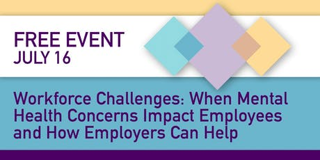 Workforce Challenges: When Mental Health Concerns Impact Employees and How Employers Can Help tickets