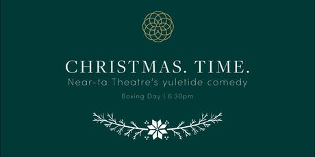 Near-ta Theatre's Christmas. Time. at The Alverton tickets