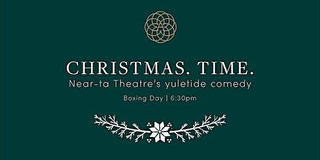 Near-ta Theatre's Christmas. Time. at The Alverton tickets