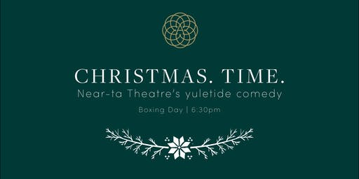 Near-ta Theatre's Christmas. Time. at The Alverton