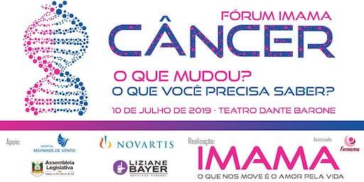 Fórum IMAMA - Câncer, o que mudou? O que você precisa saber?