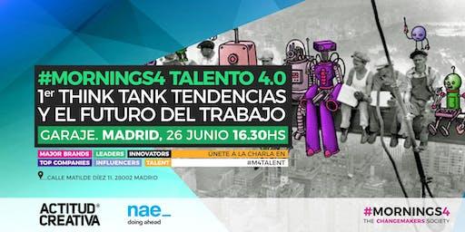 1er Think Tank Tendencias y el Futuro del Trabajo. #Mornings4 Talento 4.0, Partner Actitud Creativa
