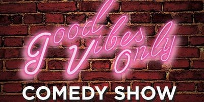 Copy of Good Vibes Only Comedy Show