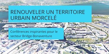 Colloque | Renouveler un territoire urbain morcelé tickets