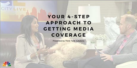 Your 4-Step Approach to Getting Media Coverage tickets
