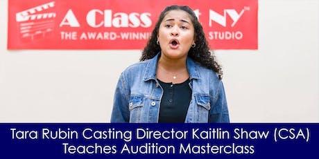Tara Rubin Casting Director Kaitlin Shaw (CSA) Teaches Audition Masterclass tickets
