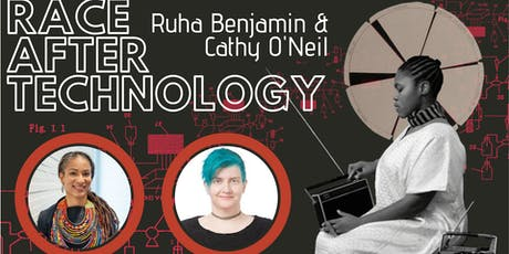 Race After Technology: Ruha Benjamin & Cathy O'Neil tickets