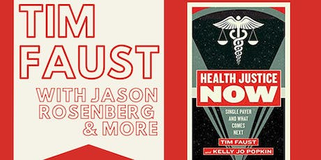 Health Justice Now with Tim Faust, Jason Rosenberg, & more TBA tickets