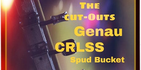The Cut-Outs, Genau, CRLSS, and Spud Bucket  tickets