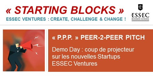 STARTING BLOCKS ESSEC Ventures : «P.PP. - Peer 2 Peer Pitch» Jeudi 27 Juin 2019