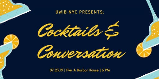 UWIB NYC Presents: Cocktails and Conversation at Pier A Harbor House!
