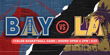 2Hype + 2019 Bay VS LA Presented by Ballislife tickets