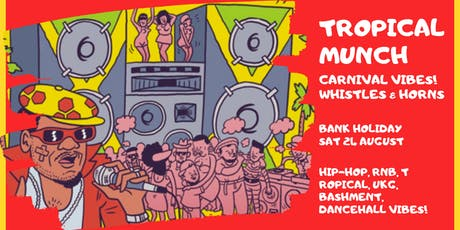 Tropical Munch v Hip-Hop Bank Holiday Carnival vibes tickets