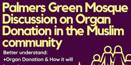 Palmers Green Mosque  - Community Discussion on Organ Donation tickets