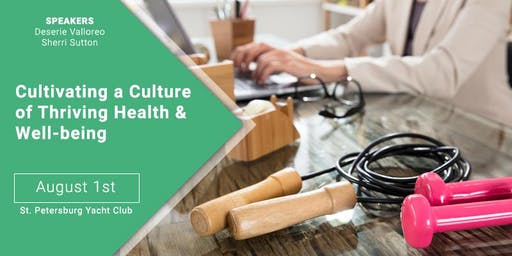 Cultivating A Culture of Thriving Health and Well-being