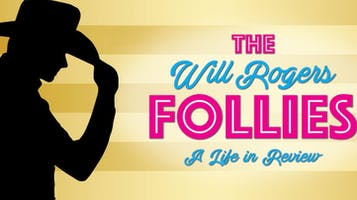"""""""The Will Rogers Follies"""""""