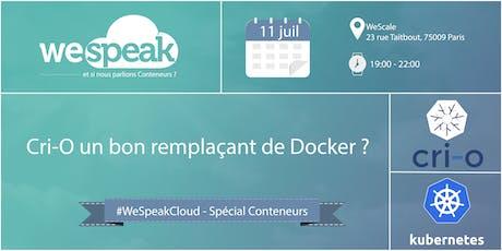 #WeSpeakCloud - spécial conteneurs : Pourquoi Cri-O est-il un bon remplaçant de Docker ? tickets