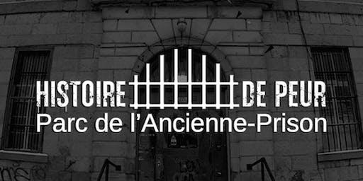 Histoire de peur - Parc de l'Ancienne-Prison