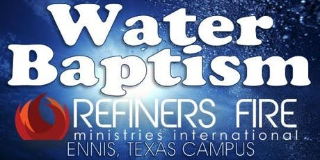Water Baptism at Refiner's Fire Ennis - August tickets
