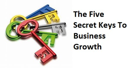 The Five Secret Keys To Business Growth. tickets
