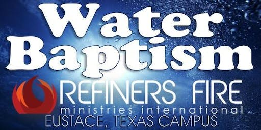 Water Baptism at Refiner's Fire Eustace - August