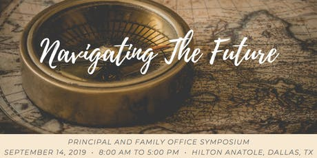 2019 Principal and Family Office Symposium ~ Navigating The Future tickets