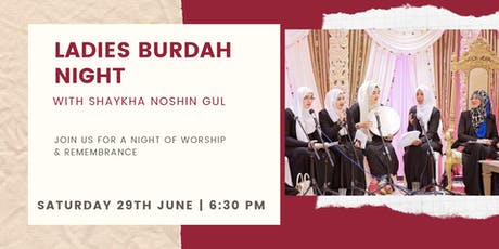 Ladies Burdah with Shaykha Noshin Gul (Saturday 29th June | 6:30PM) tickets