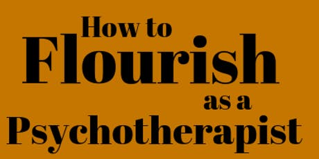 How to Flourish as a Psychotherapist  tickets