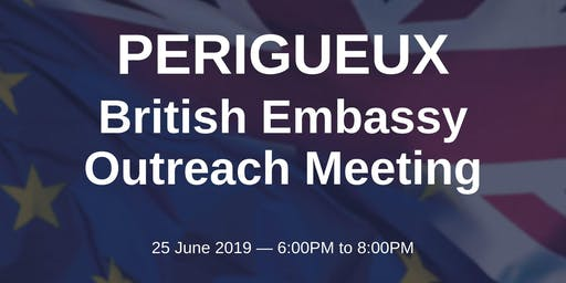 British Embassy Outreach Meeting - PERIGUEUX