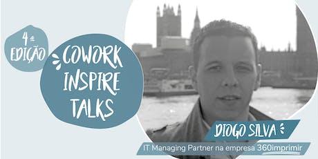 Cowork Inspire Talks 4ª Edição, com Diogo Silva bilhetes