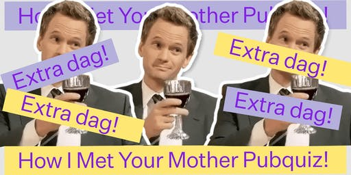Filmcafé | How I Met Your Mother Pubquiz! *2de extra dag!