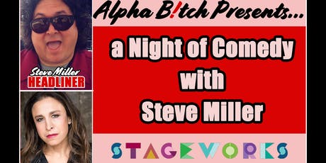 Alpha B Presents A Night of Comedy with Steve Miller tickets