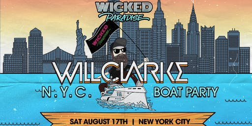 Wicked Paradise ft. Will Clarke NYC Boat Party