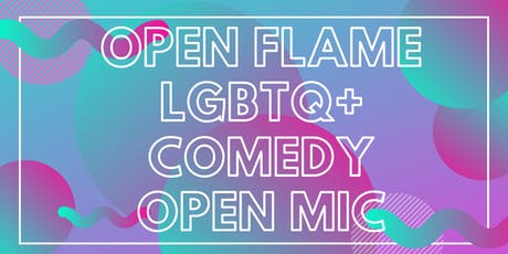 Pride Month: Open Flame LGBTQ Comedy Open Mic tickets