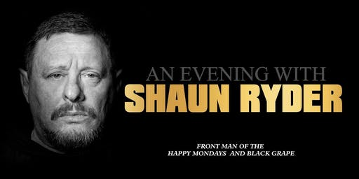 EXTRA DATE: An Evening With Shaun Ryder