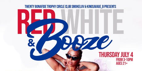 RED WHITE & BOOZE: 4th of July Day Party tickets